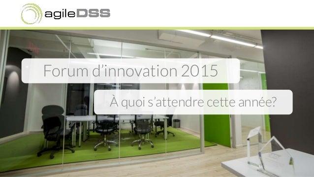 Forum d'innovation 2015 À quoi s'attendre cette année?