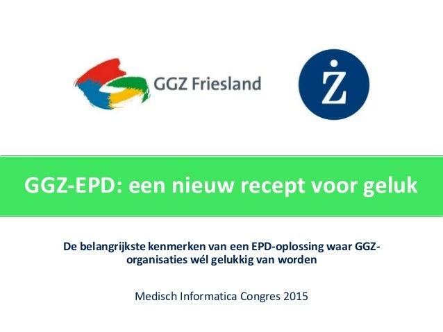 Klik om de stijl te bewerken GGZ-EPD: een nieuw recept voor geluk De belangrijkste kenmerken van een EPD-oplossing waar GG...