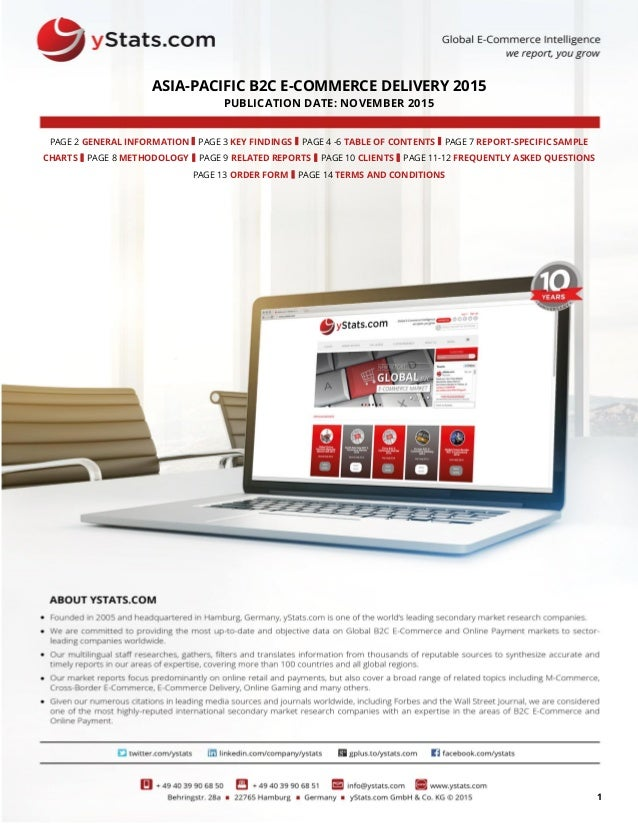 1 ASIA-PACIFIC B2C E-COMMERCE DELIVERY 2015 PUBLICATION DATE: NOVEMBER 2015 PAGE 2 GENERAL INFORMATION I PAGE 3 KEY FINDIN...