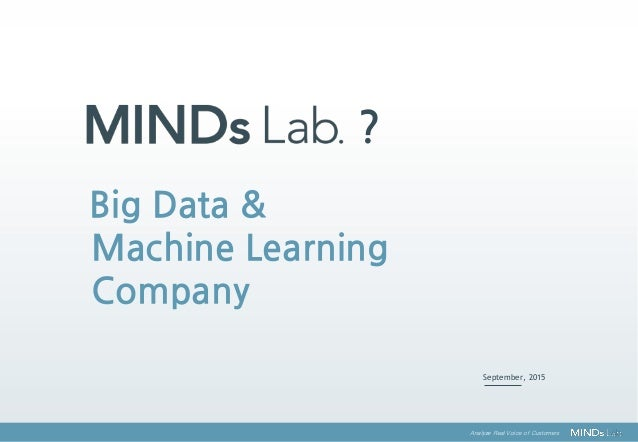 Analyze Real Voice of Customers September, 2015 ? Big Data & Machine Learning Company