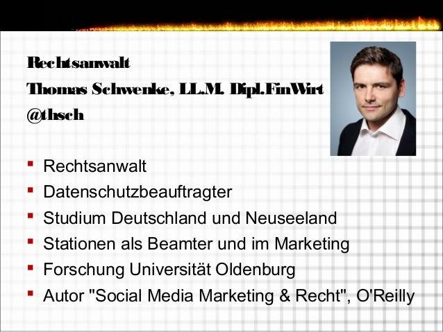 Rechtsanwalt Thomas Schwenke, LL.M. Dipl.FinWirt @thsch  Rechtsanwalt  Datenschutzbeauftragter  Studium Deutschland und...