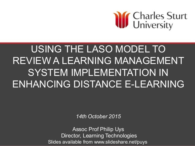 LEARNING TECHNOLOGIES, DIVISION OF STUDENT LEARNING USING THE LASO MODEL TO REVIEW A LEARNING MANAGEMENT SYSTEM IMPLEMENTA...