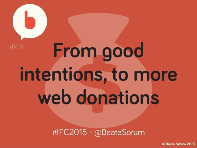 💰 From good intentions, to more web donations © Beate Sørum 2015 #IFC2015 - @BeateSorum