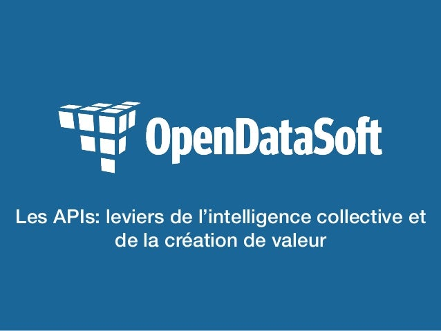 Les APIs: leviers de l'intelligence collective et de la création de valeur!