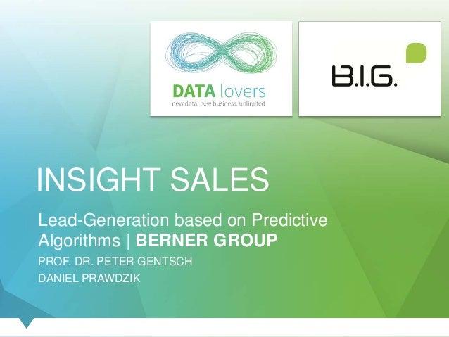 INSIGHT SALES Lead-Generation based on Predictive Algorithms | BERNER GROUP PROF. DR. PETER GENTSCH DANIEL PRAWDZIK