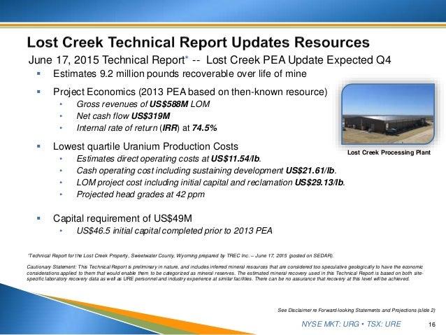 NYSE MKT: URG • TSX: URE June 17, 2015 Technical Report* -- Lost Creek PEA Update Expected Q4  Estimates 9.2 million poun...