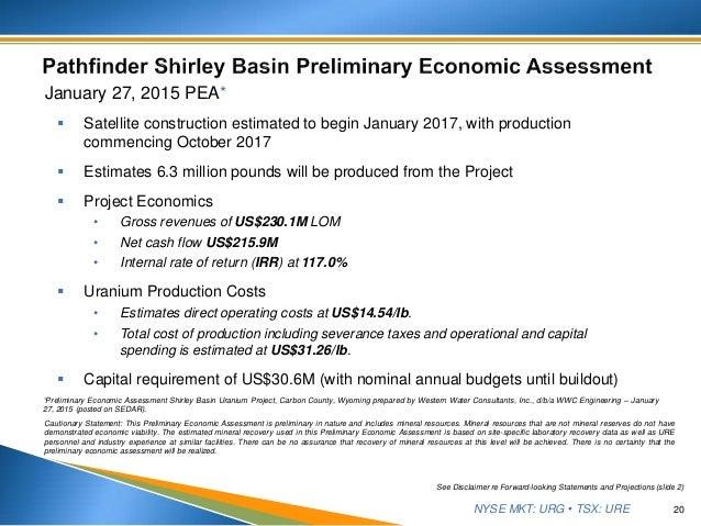 NYSE MKT: URG • TSX: URE January 27, 2015 PEA*  Satellite construction estimated to begin January 2017, with production c...