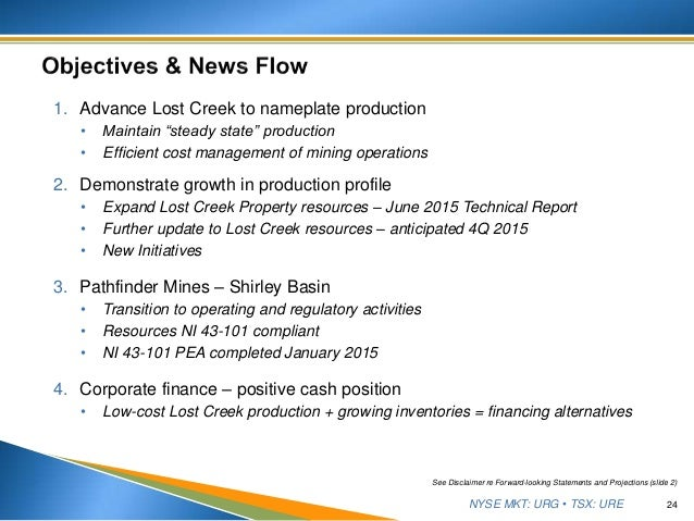 """NYSE MKT: URG • TSX: URE 1. Advance Lost Creek to nameplate production • Maintain """"steady state"""" production • Efficient co..."""