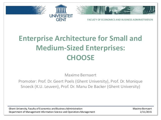 Ghent University, Faculty of Economics and Business Administration Department of Management Information Science and Operat...