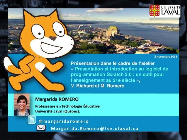 Margarida.Romero @fse.ulaval.ca La création de jeux numériques comme activité pédagogique pour le développement des compét...