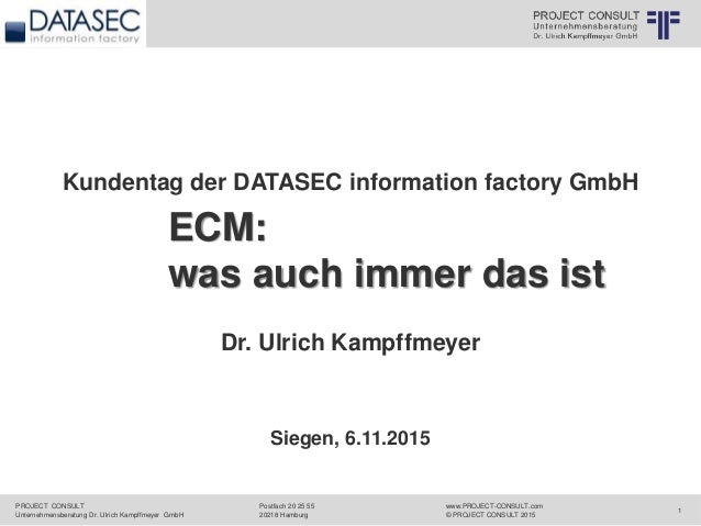PROJECT CONSULT Unternehmensberatung Dr. Ulrich Kampffmeyer GmbH www.PROJECT-CONSULT.com © PROJECT CONSULT 2015 Postfach 2...