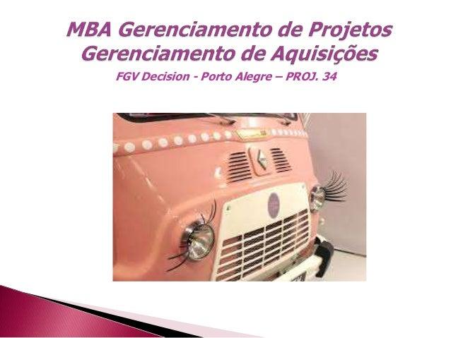 FGV Decision - Porto Alegre – PROJ. 34