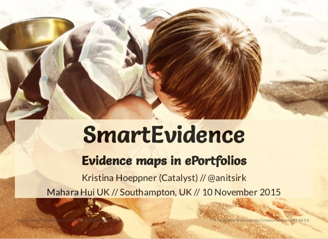 SmartEvidenceSmartEvidence Evidence maps in ePortfoliosEvidence maps in ePortfolios Kristina Hoeppner (Catalyst) // @anits...