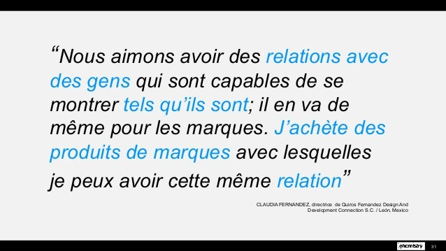 """31 """"Nous aimons avoir des relations avec des gens qui sont capables de se montrer tels qu'ils sont; il en va de même pour ..."""