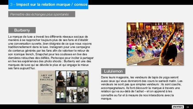 Permettre des échanges plus spontanés La marque de luxe a investi les différents réseaux sociaux de manière à se rapproche...