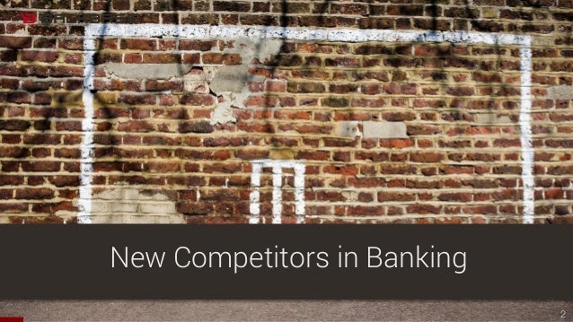 2 New Competitors in Banking
