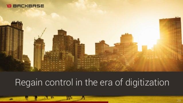 29 Regain control in the era of digitization