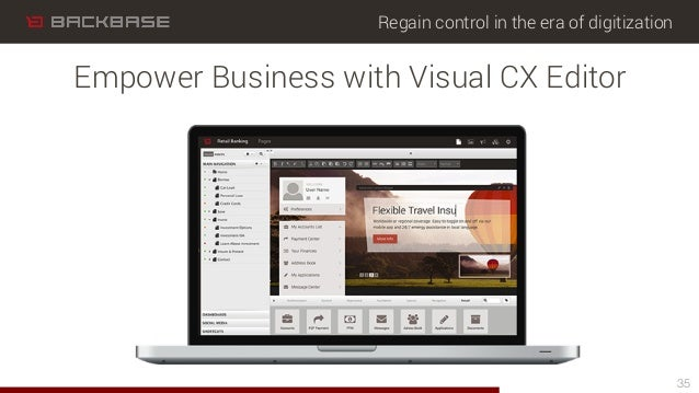 Regain control in the era of digitization 35 Empower Business with Visual CX Editor