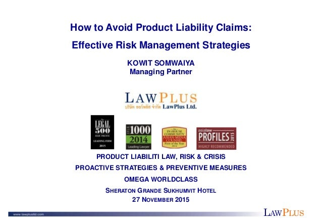 LAWPLUS How to Avoid Product Liability Claims: Effective Risk Management Strategies KOWIT SOMWAIYA Managing Partner PRODUC...