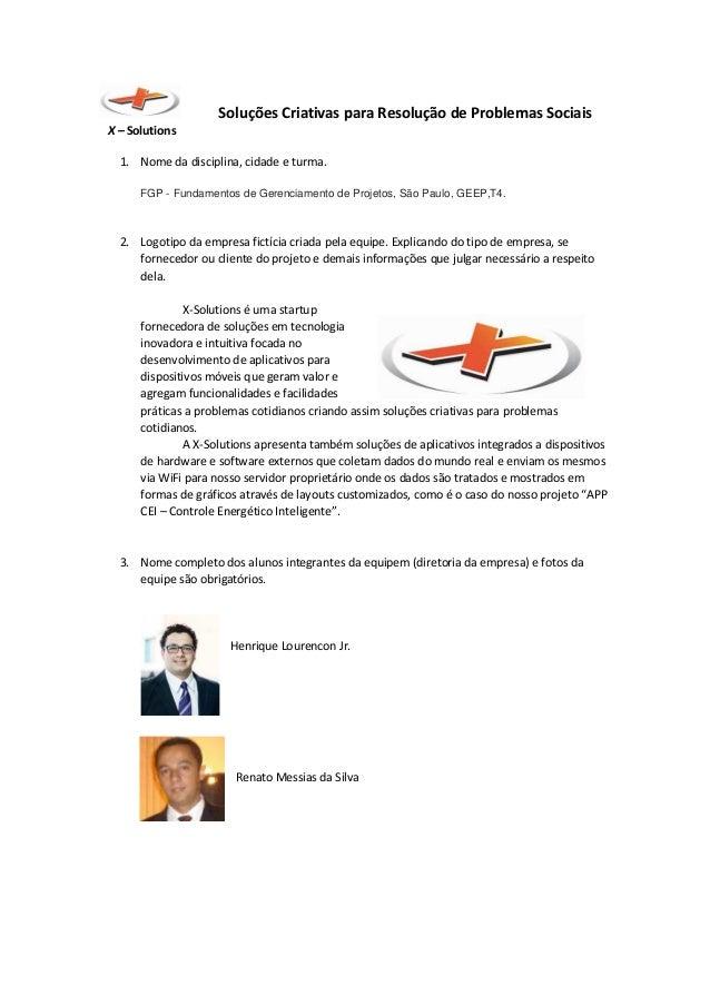 Soluções Criativas para Resolução de Problemas Sociais X – Solutions 1. Nome da disciplina, cidade e turma. FGP - Fundamen...