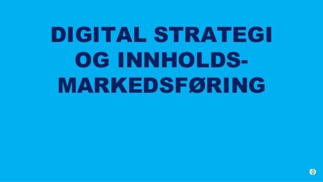20151118 Digital strategi og innholdsmarkedsføring Slide 2