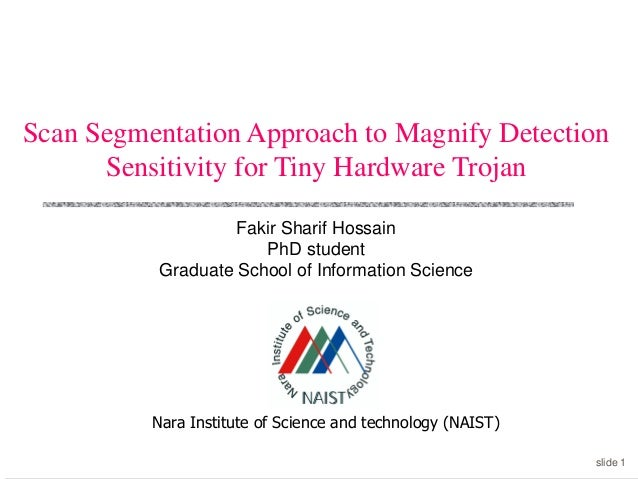 slide 1 Fakir Sharif Hossain PhD student Graduate School of Information Science Scan Segmentation Approach to Magnify Dete...