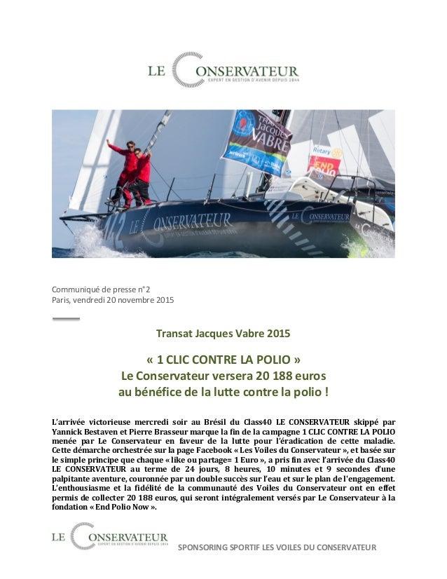 SPONSORING SPORTIF LES VOILES DU CONSERVATEUR Communiqué de presse n°2 Paris, vendredi 20 novembre 2015 Transat Jacques Va...