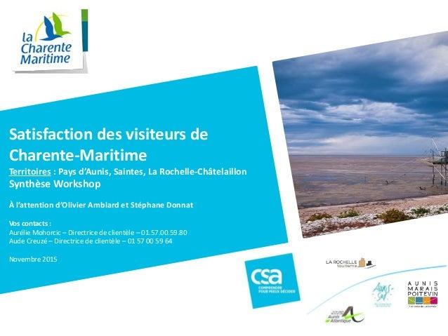 Satisfaction des visiteurs de Charente-Maritime Territoires : Pays d'Aunis, Saintes, La Rochelle-Châtelaillon Synthèse Wor...