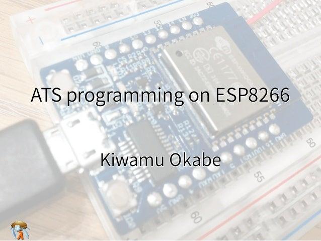 ATS programming on ESP8266ATS programming on ESP8266ATS programming on ESP8266ATS programming on ESP8266ATS programming on...
