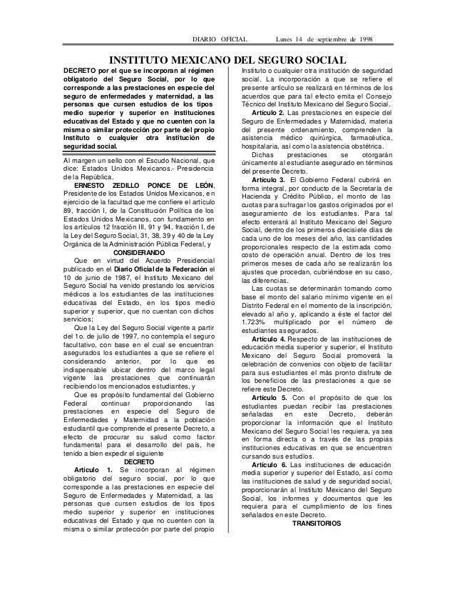 DIARIO OFICIAL Lunes 14 de septiembre de 1998 INSTITUTO MEXICANO DEL SEGURO SOCIAL DECRETO por el que se incorporan al rég...