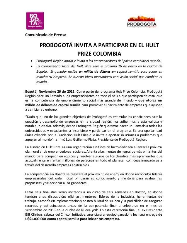 Comunicado de Prensa PROBOGOTÁ INVITA A PARTICIPAR EN EL HULT PRIZE COLOMBIA  ProBogotá Región apoya e invita a los empre...