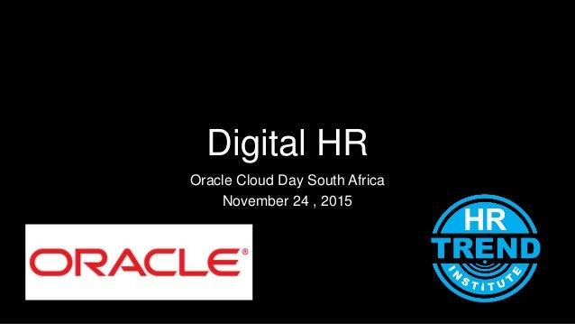 Digital HR Oracle Cloud Day South Africa November 24 , 2015