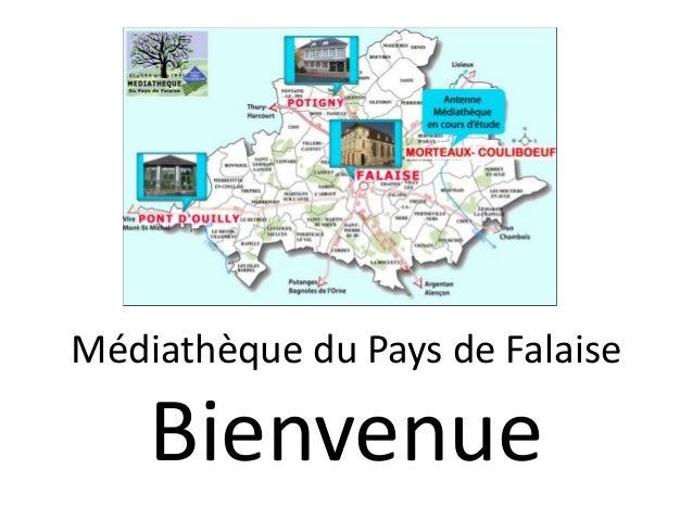 Médiathèque du Pays de Falaise Bienvenue
