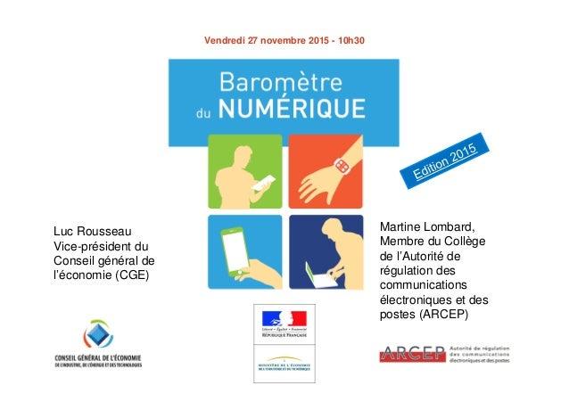 Luc Rousseau Vice-président du Conseil général de l'économie (CGE) Martine Lombard, Membre du Collège de l'Autorité de rég...