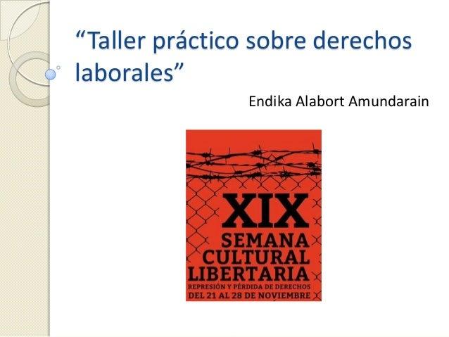 """""""Taller práctico sobre derechos laborales"""" Endika Alabort Amundarain"""
