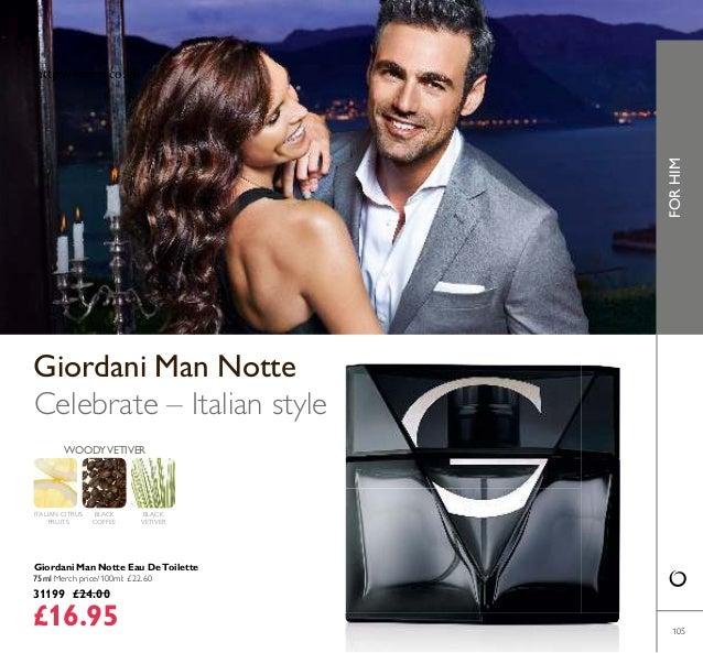 105 Giordani Man Notte Eau De Toilette 75ml Merch price/100ml: £22.60 31199 £24.00 £16.95 Giordani Man Notte ITALIAN CITRU...