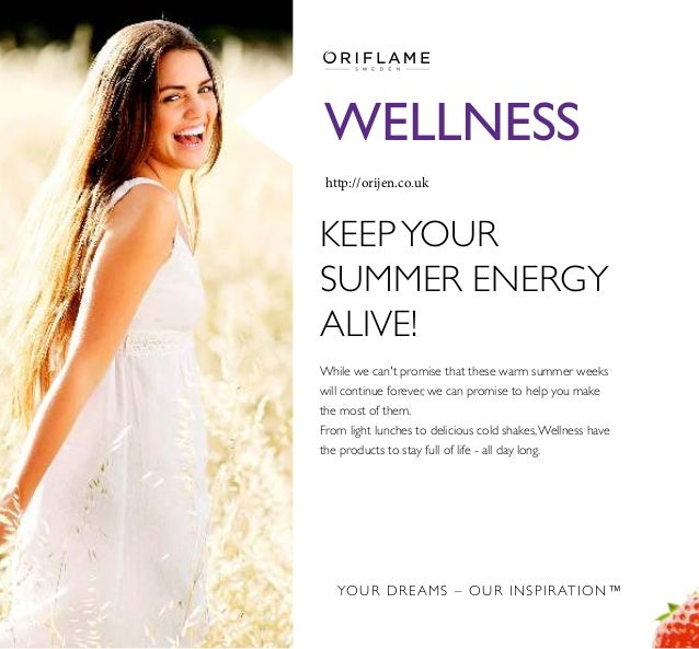 YOUR DREAMS – OUR INSPIRATION™ WELLNESS KEEPYOUR SUMMER ENERGY ALIVE! While we can't promise that these warm summer weeks ...