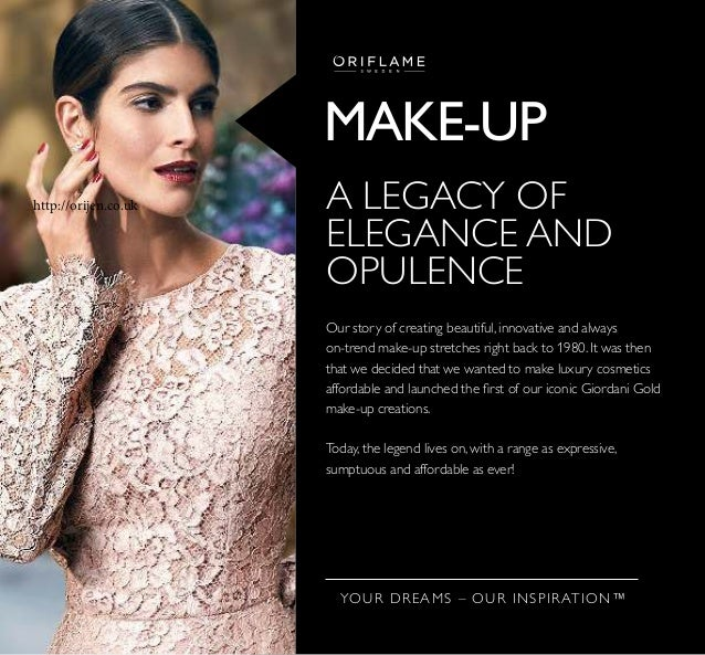 MAKE-UP YOUR DREAMS – OUR INSPIRATION™ A LEGACY OF ELEGANCE AND OPULENCE Our story of creating beautiful, innovative and a...