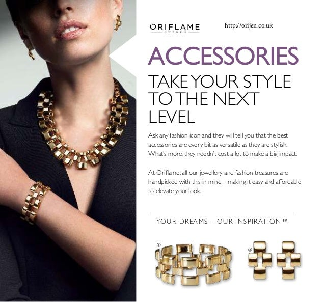   ACCESSORIES YOUR DREAMS – OUR INSPIRATION™ TAKEYOUR STYLE TOTHE NEXT LEVEL Ask any fashion icon and they will tell you...