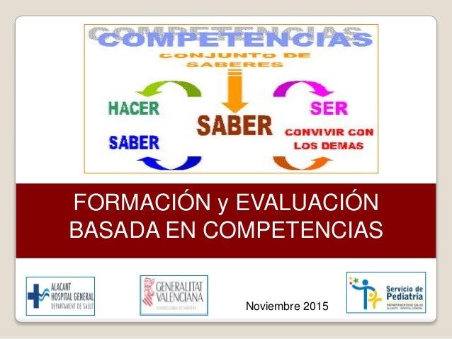 FORMACIÓN y EVALUACIÓN BASADA EN COMPETENCIAS Noviembre 2015