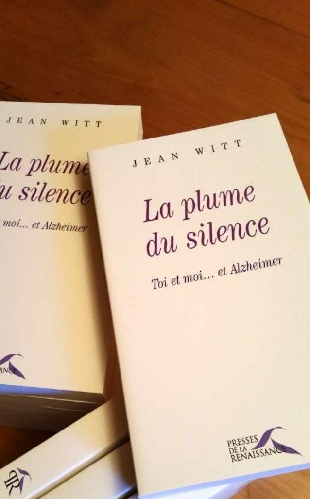 matériel protégé par le droit d'auteur Jean Witt La plume du silence Toi et moi... et Alzheimer PRESSES DE LA RENAISSANCE ...