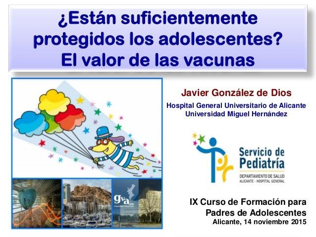 Javier González de Dios Hospital General Universitario de Alicante Universidad Miguel Hernández ¿Están suficientemente pro...