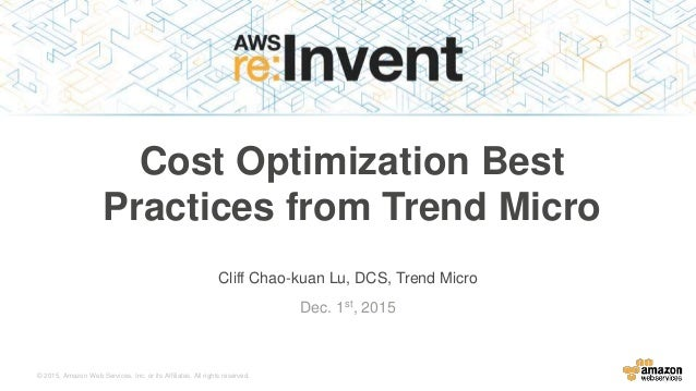 © 2015, Amazon Web Services, Inc. or its Affiliates. All rights reserved. Cliff Chao-kuan Lu, DCS, Trend Micro Dec. 1st, 2...