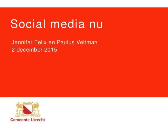 Social media nu Jennifer Felix en Paulus Veltman 2 december 2015