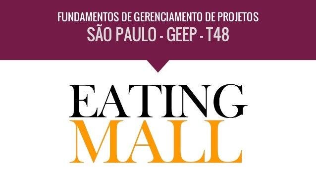 FUNDAMENTOS DE GERENCIAMENTO DE PROJETOS SÃO PAULO - GEEP - T48