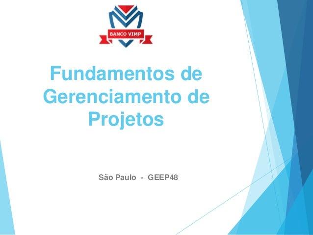 Fundamentos de Gerenciamento de Projetos São Paulo - GEEP48