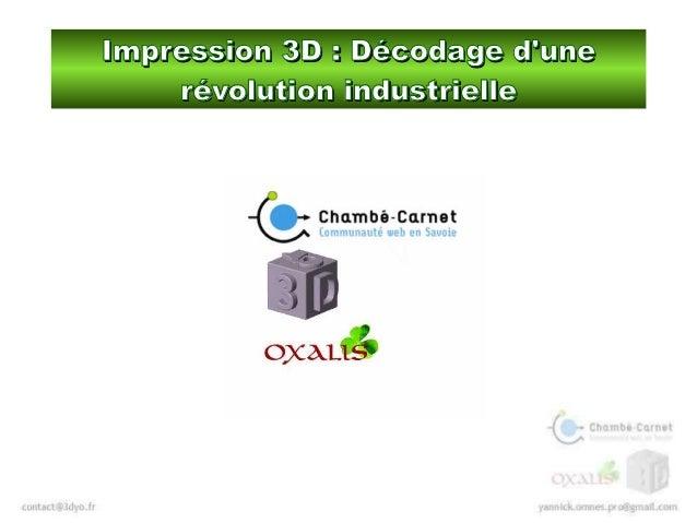 Impression 3D: Décodage d'uneImpression 3D: Décodage d'une révolution industriellerévolution industrielle