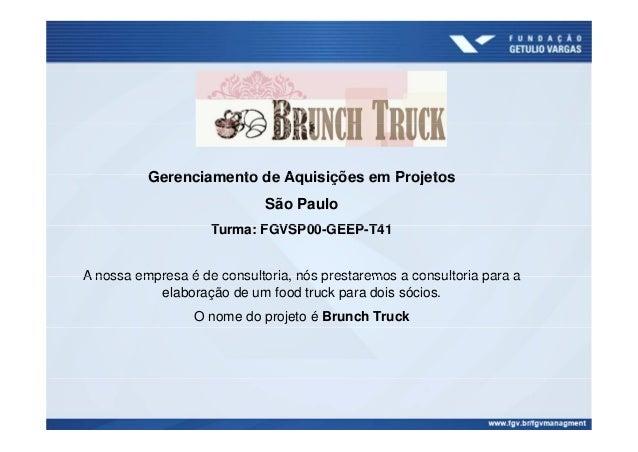 Gerenciamento de Aquisições em ProjetosGerenciamento de Aquisições em Projetos São Paulo T FGVSP00 GEEP T41Turma: FGVSP00-...