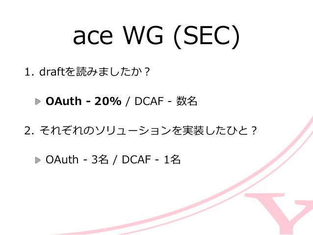 cose WG (SEC) Object Security of COAP  https://www.ietf.org/proceedings/94/slides/slides-‐‑‒94-‐‑‒cose-‐‑‒1.pdf  CO...