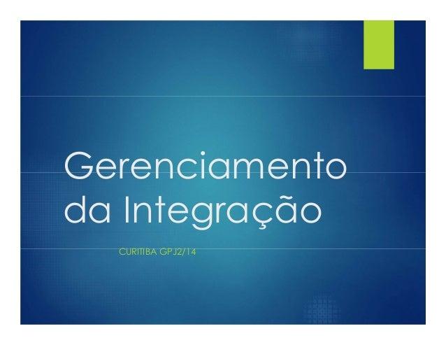 Gerenciamento da Integração CURITIBA GPJ2/14